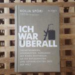 Ich war überall von Kolja Spöri (Tim Wullbrandt / thinkabouttim.de)